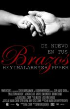 De Nuevo En Tus Brazos -Larry Stylinson- (Libro #2 de SYVPMPE) [TERMINADA] by ReaperSutcliff