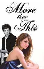 More Than This (Louis Tomlinson & Niam Horayne) [#Wattys2015] by InHonorOfLouis