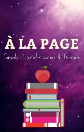 A la page   Conseils et articles autour de l'écriture by Myfanwi