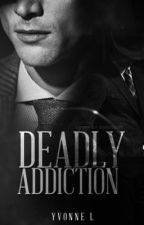 Deadly Addiction by ylouise