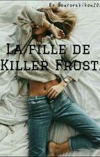 ? La fille de KILLER FROST .?  by aurorekikou20