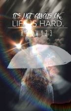 Its Not Always Okay, Life Is Hard ( Clair's Story ) [COMPLETED] {STILL EDITING} by Worthy_writer