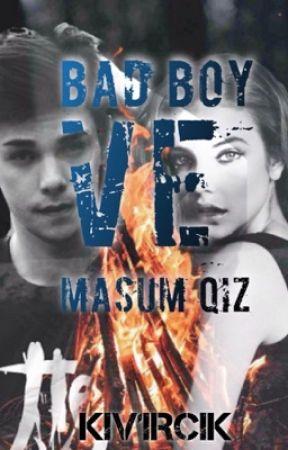 Bad Boy Ve Masum Kıs  by KIV1RCIK