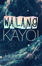 Walang Kayo! (Hugot Diary) by gab_gerodias
