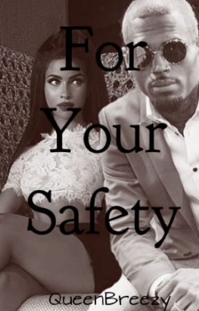 For Your Safety [Chris Brown] by QueenBreezyOfficial