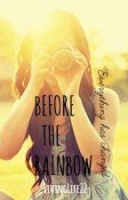 Before The Rainbow by MariaAlmela22