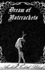 Dream of Nutcrackets (Terminada) by ArabellIceleth1663