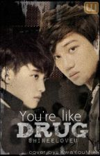 You're Like Drug [Kaisoo]  by SHINeeloveu