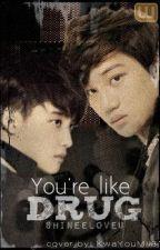 You're Like Drug [Kaisoo]  by SHINeeloveu