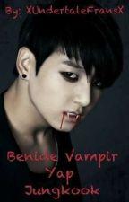 Beni de Vampir Yap Jungkook(Tamamlandı) by XUndertaleFransX