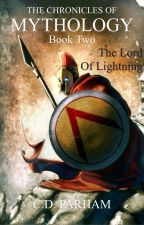 Chronicles of Mythology - Book Two: The Lord of Lightning by cdparham3