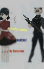 La dama y el bandido (Marichat) [FINALINIZADA] by Crazy_Darco-chan