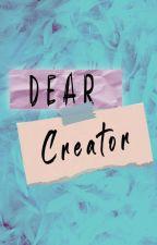 Dear Creator by YzzaNoonxr