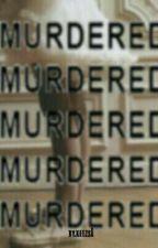 murdered by keezs1