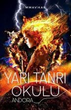 YARI TANRI OKULU- ANDORA by Mmavikar