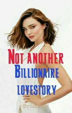 Not Another Billionaire Love Story  by xo_swagqueen_xo