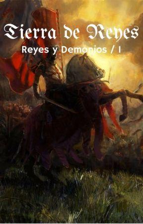 Reyes y Demonios: Tierra de Reyes by MariolaBlancoTerol