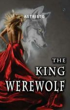 The King Werewolf by AstriSTG
