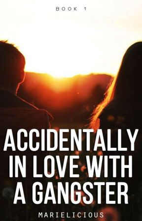 BOOK1: Accidentally Inlove With A Gangster [Published under Pop Fiction] by marielicious