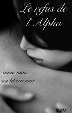 Le Refus De L'Alpha  by Mersikaa