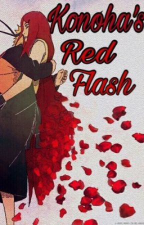 Konoha's Red Flash | Naruto Fanfiction [BOOK 1] by Jordans4Lyfe