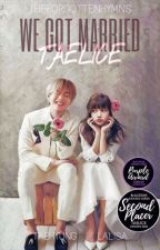 💜 We Got Married | TAELICE 💜 (COMPLETED) by theforgottenhymns