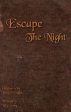 Escape The Night by rlly_gory