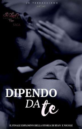 Dipendo da te (SEQUEL)  by kissenlove
