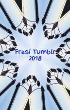 Frasi Tumblr 2018 by 1sofia1