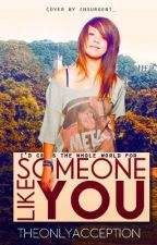 Someone Like You (Sequel to Strong) by ArcticBrooks