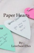 Paper Hearts by Love5sos123xx