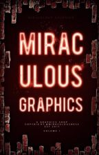 Miraculous Graphics [gs] [revised] ⦸ by MIRACULOUSNESS