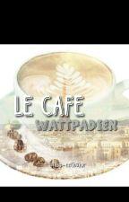 Le café wattpadien. by miss-ecrivaine