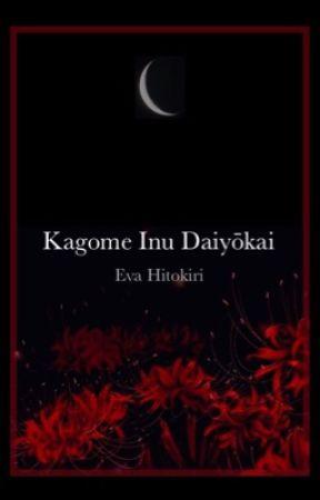 Kagome Inu Daiyōkai  by EvaHitokiri