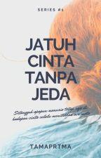 Jatuh Cinta Tanpa Jeda [ COMPLICATED✔] by tamaprtma_
