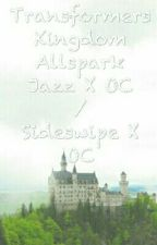 Transformers Kingdom Allspark - Jazz x OC / Sideswipe x OC by ChantalNickel