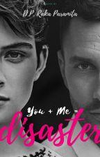 You + Me = Disaster  by RakaParamita11