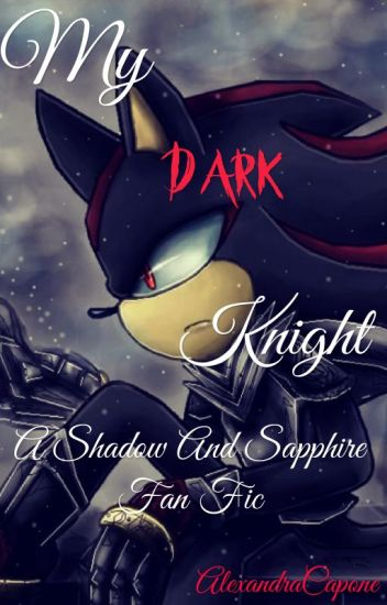 my dark knight a sapphire and shadow fanfic alexandra capone