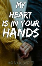 My Heart Is In Your Hands by elise_2003