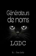 ~ Générateur de Noms LGDC ~ by Yuna-Lucky