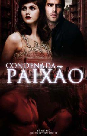 """Condenada Paixão - Livro 1 da série """"Além dos Nove Meses"""" by Sfanne"""