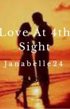 Love At 4th Sight by Janabelle24