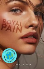 Royal Pain (ON HOLD) by americanmediocrity
