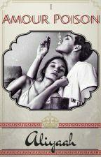Amour Poison - Aliyaah by TheGazaouia