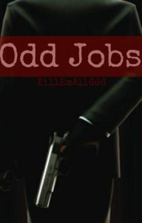 Odd Jobs by KillEmAll666