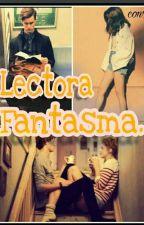 Lectora famtasma.                                                 (Proximamente) by conK319