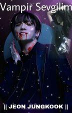 Vampir Sevgilim Jungkook by JUNGKOOK5050
