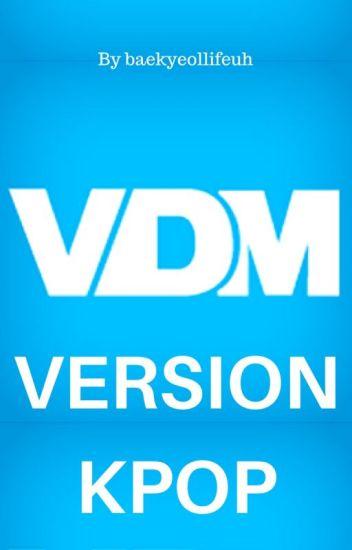 VDM version KPOP