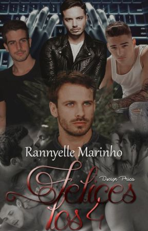 Felices Los 4 (Romance Gay) by RannyelleMarinho
