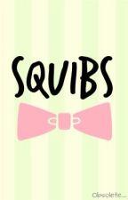 Squibs || Truth ➳ L.O.L by Obsolete_